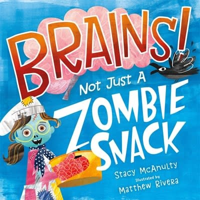 Henry Holt and Co. (BYR) Brains! Not Just a Zombie Snack
