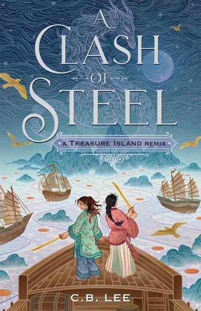 Feiwel & Friends A Clash of Steel: A Treasure Island Remix