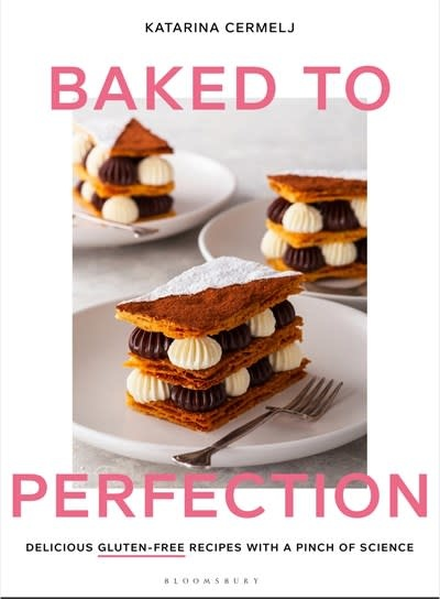Bloomsbury Publishing Baked to Perfection: Delicious Gluten-Free Recipes with a Pinch of Science