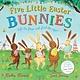 Bloomsbury Children's Books Five Little Easter Bunnies