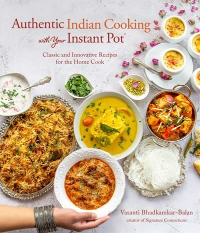 Page Street Publishing Authentic Indian Cooking with Your Instant Pot: Classic & Innovative Recipes for the Home Cook