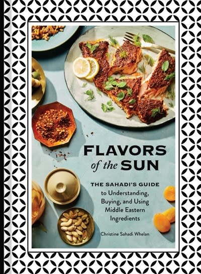 Chronicle Books Flavors of the Sun: The Sahadi's Guide to Understanding, Buying, & Using Middle Eastern Ingredients
