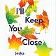 Levine Querido I'll Keep You Close