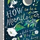 Chronicle Books How to Be a Moonflower