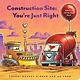 Chronicle Books Construction Site: You're Just Right