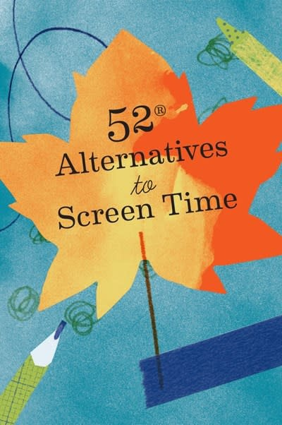 Chronicle Books 52 Alternatives to Screen Time