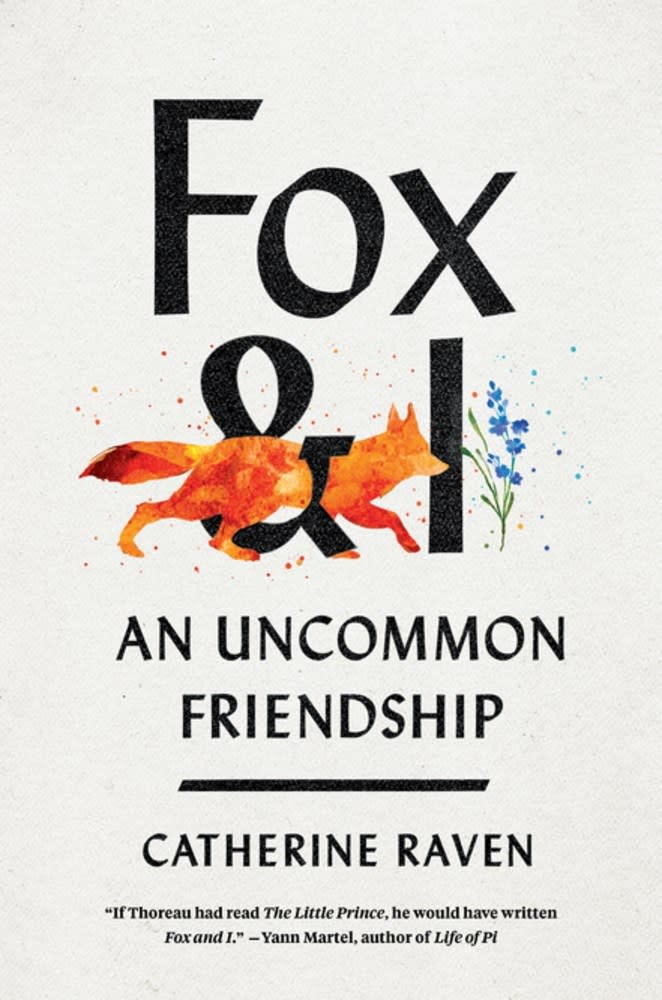 Fox and I: An Uncommon Friendship [Catherine Raven]