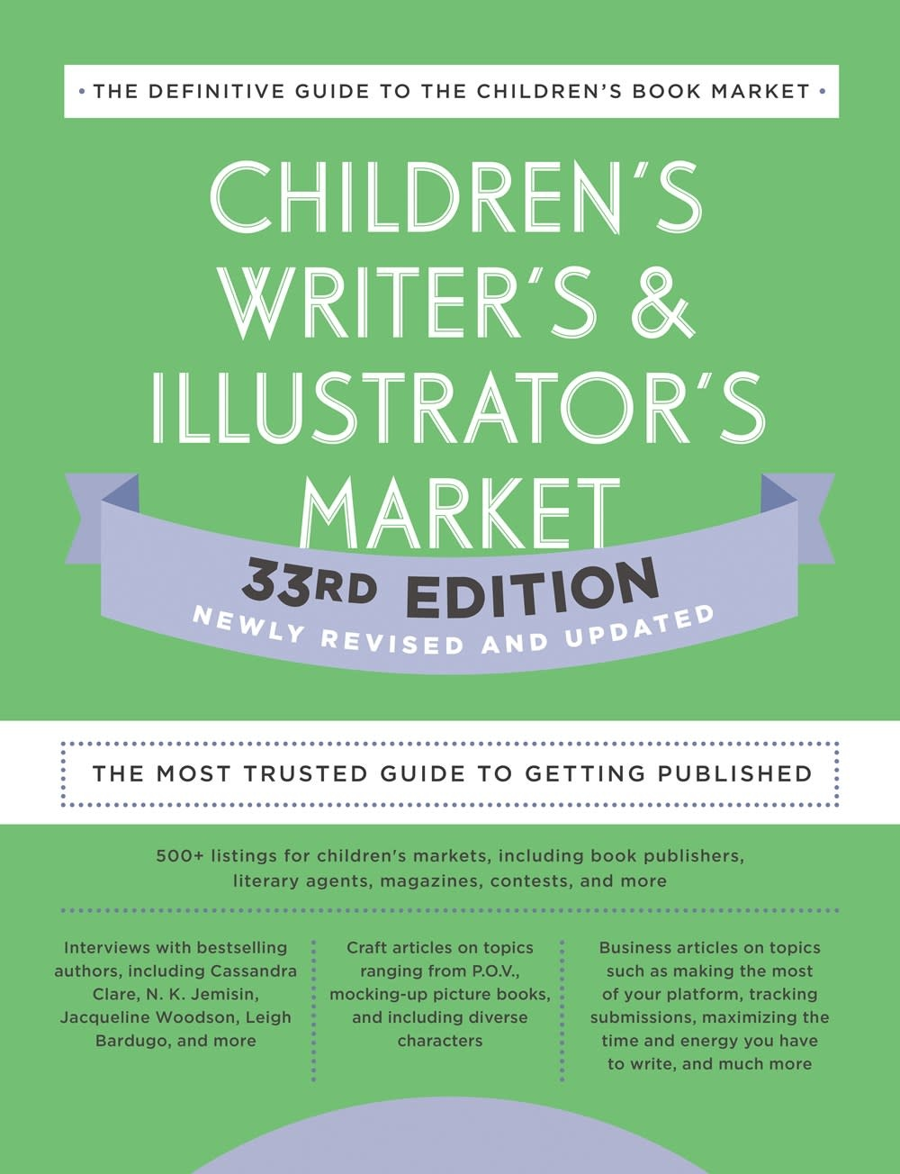 Children's Writer's & Illustrator's Market (33rd Edition): The Most Trusted Guide to Getting Published