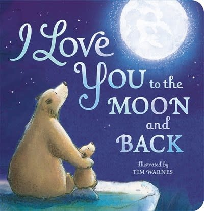 Tiger Tales I Love You to the Moon and Back