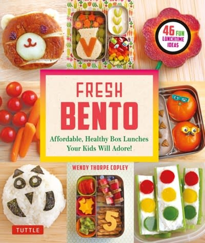 Tuttle Publishing Fresh Bento: Affordable, Healthy Box Lunches Your Kids Will Adore!