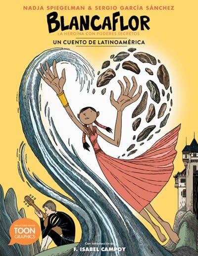 TOON Graphics Blancaflor, la heroina con poderes secretos: cuentos de Latinoamerica