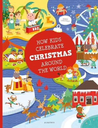 How Kids Celebrate Christmas Around the World