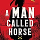 Abrams Books for Young Readers A Man Called Horse