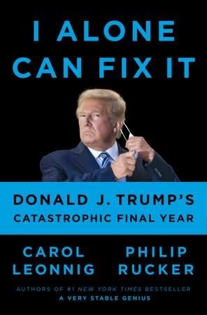 Penguin Press I Alone Can Fix It: Donald J. Trump's Catastrophic Final Year