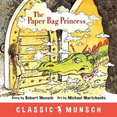 Annick Press Classic Munsch: The Paper Bag Princess