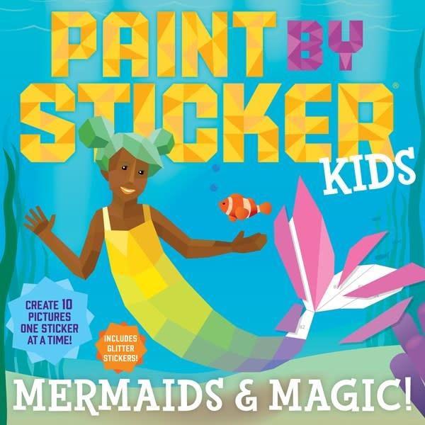 Workman Publishing Company Paint by Sticker Kids: Mermaids & Magic!