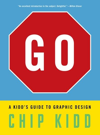 Workman Publishing Company Go: A Kidd's Guide to Graphic Design