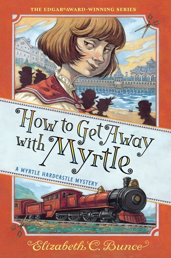 Algonquin Young Readers How to Get Away with Myrtle (Myrtle Hardcastle Mystery 2)