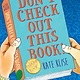Algonquin Young Readers Don't Check Out This Book!