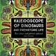 Wide Eyed Editions Kaleidoscope of Dinosaurs and Prehistoric Life