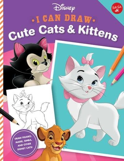 Walter Foster Jr I Can Draw Disney: Cute Cats & Kittens