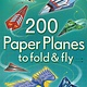 Usborne 200 Paper Planes to Fold & Fly