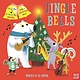 Nosy Crow Jingle Bells: A Musical Instrument Song Book