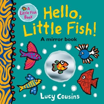 Candlewick Hello, Little Fish!: A Mirror Book