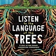 Dawn Publications Listen to the Language of the Trees