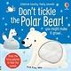 Usborne Don't Tickle the Polar Bear!