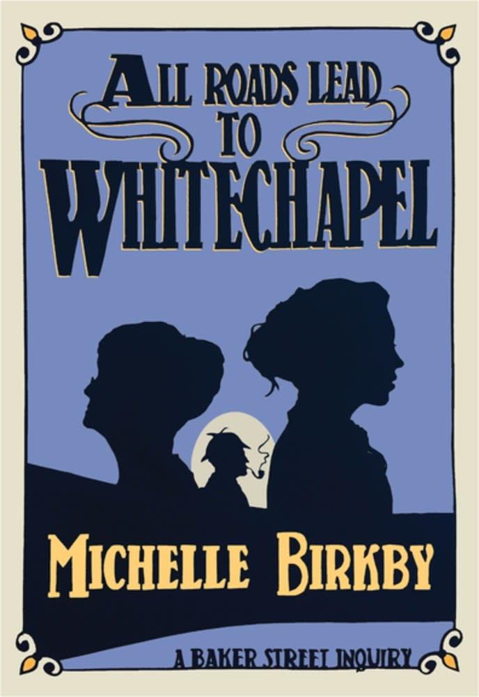 Baker Street Inquiries: All Roads Lead to Whitechapel