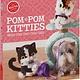 Klutz Klutz: Pom-Pom Kitties: Make Your Own Cute Cats