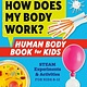 Z Kids How Does My Body Work? Human Body Book for Kids