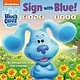 Random House Books for Young Readers Sign with Blue! (Blue's Clues & You)