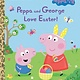 Golden Books Peppa and George Love Easter! (Peppa Pig)