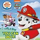 Random House Books for Young Readers Get Ready Books #1: You Can Do It! (PAW Patrol)