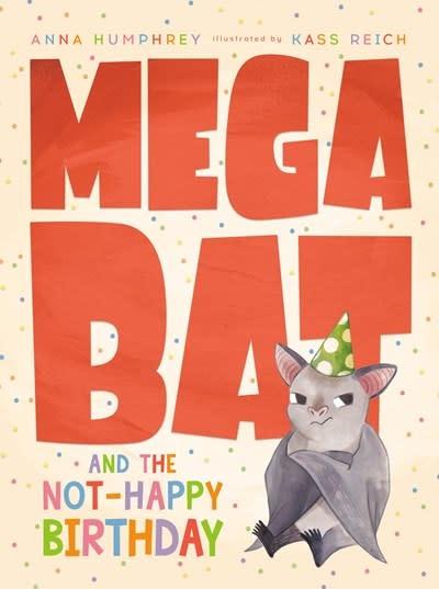 Tundra Books Megabat and the Not-Happy Birthday
