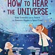 Knopf Books for Young Readers How to Hear the Universe