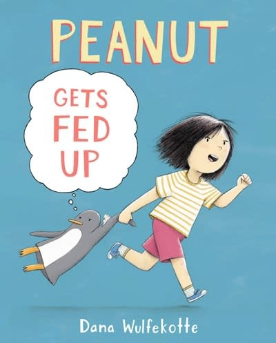 Greenwillow Books Peanut Gets Fed Up