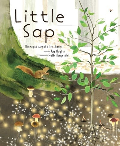 Harry N. Abrams Little Sap: The Magical Story of a Little Forest Family