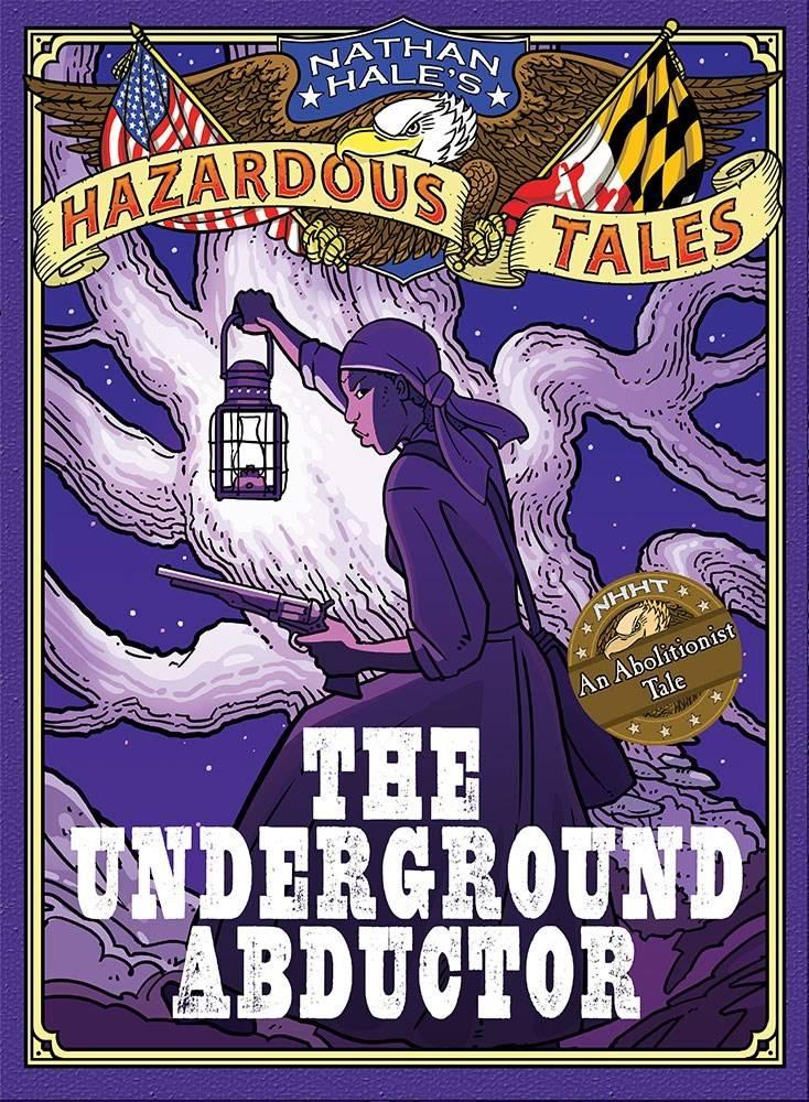 Amulet Books Nathan Hale's Hazardous Tales 05 Underground Abductor