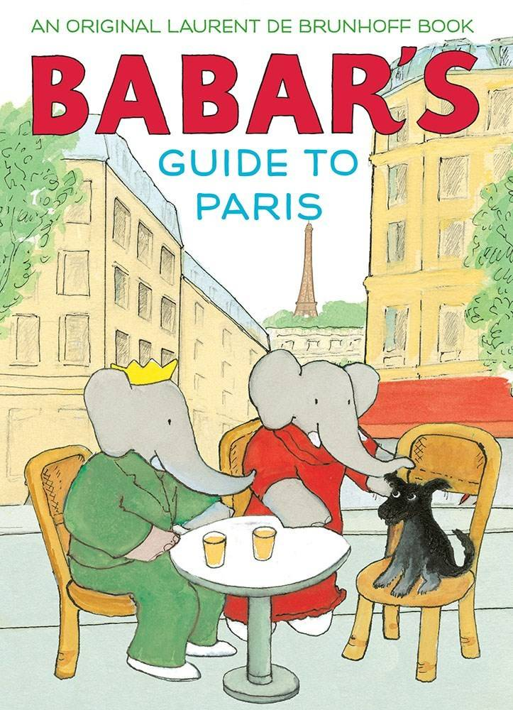 Abrams Books for Young Readers Babar the Elephant: Babar's Guide to Paris