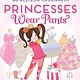 Abrams Books for Young Readers Princesses Wear Pants