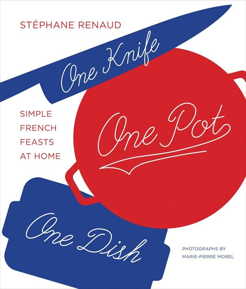 Abrams One Knife, One Pot, One Dish: Simple French Feasts...