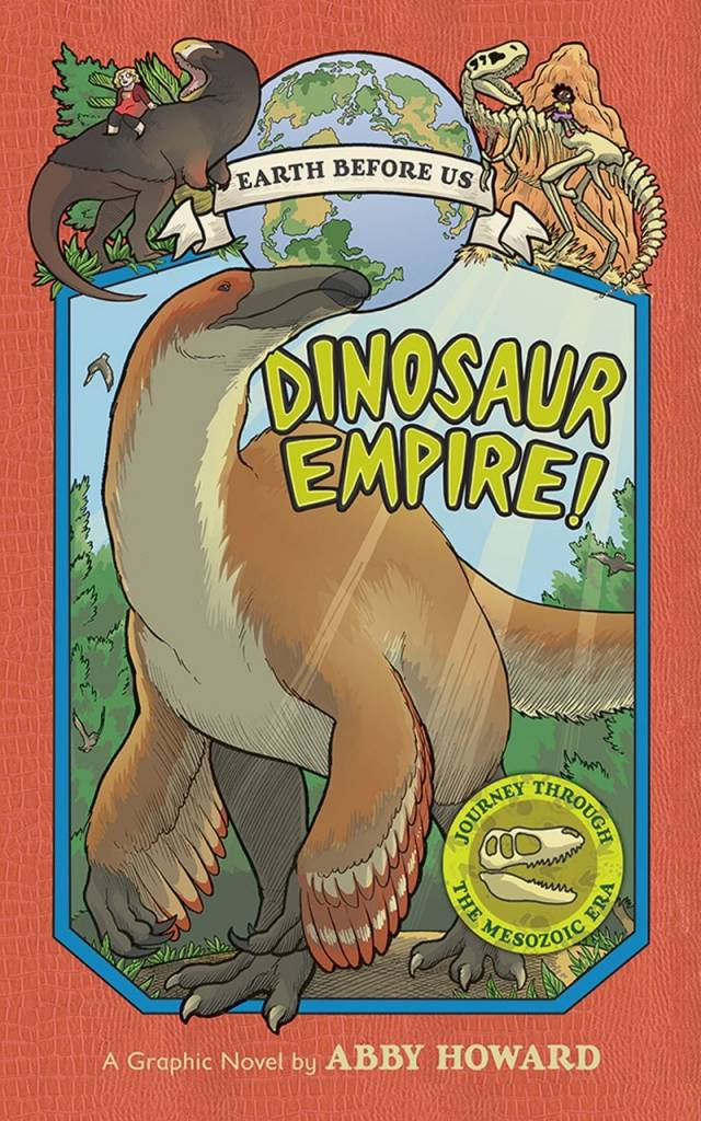 Amulet Books Earth Before Us 01 Dinosaur Empire! ...Mesozoic Era