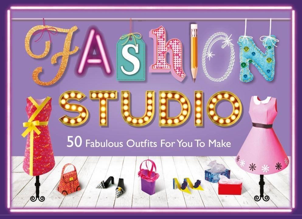 Fashion Studio: Create and Style over 50 Fabulous...