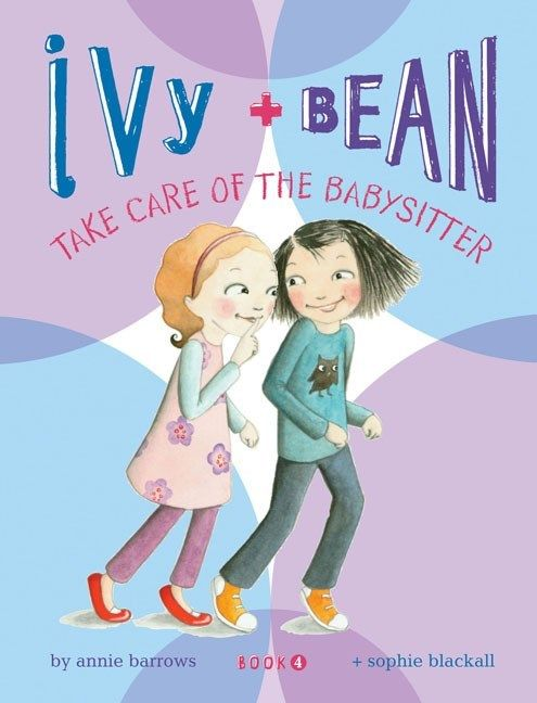 Chronicle Books Ivy and Bean 04 Take Care of the Baby-Sitter