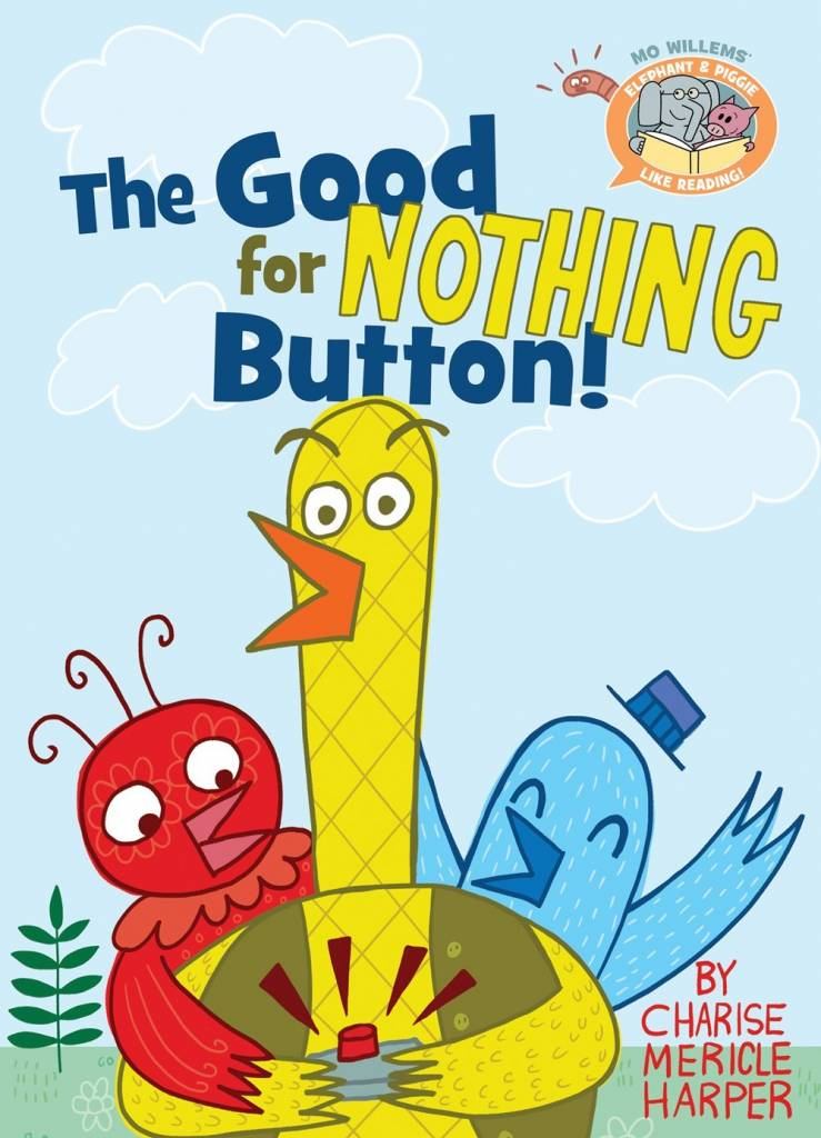 Disney-Hyperion Elephant & Piggie Bookclub: The Good for Nothing Button