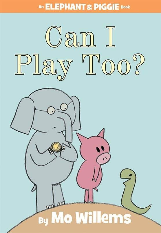 Disney-Hyperion Elephant & Piggie: Can I Play Too?