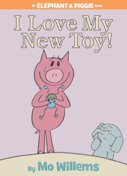 Disney-Hyperion Elephant & Piggie: I Love My New Toy!